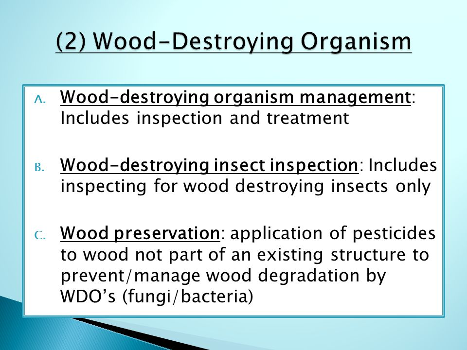A. Wood-destroying organism management: Includes inspection and treatment B.