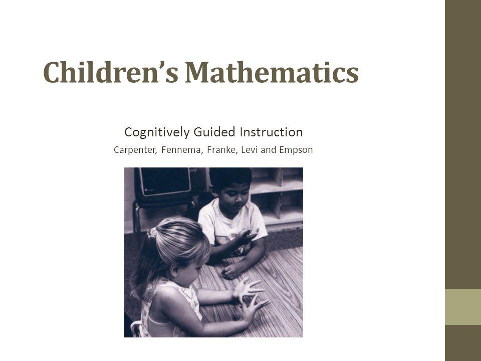 Children's Mathematics Cognitively Guided Instruction Carpenter, Fennema, Franke, Levi and Empson