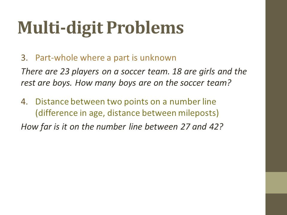 Multi-digit Problems 3.Part-whole where a part is unknown There are 23 players on a soccer team.