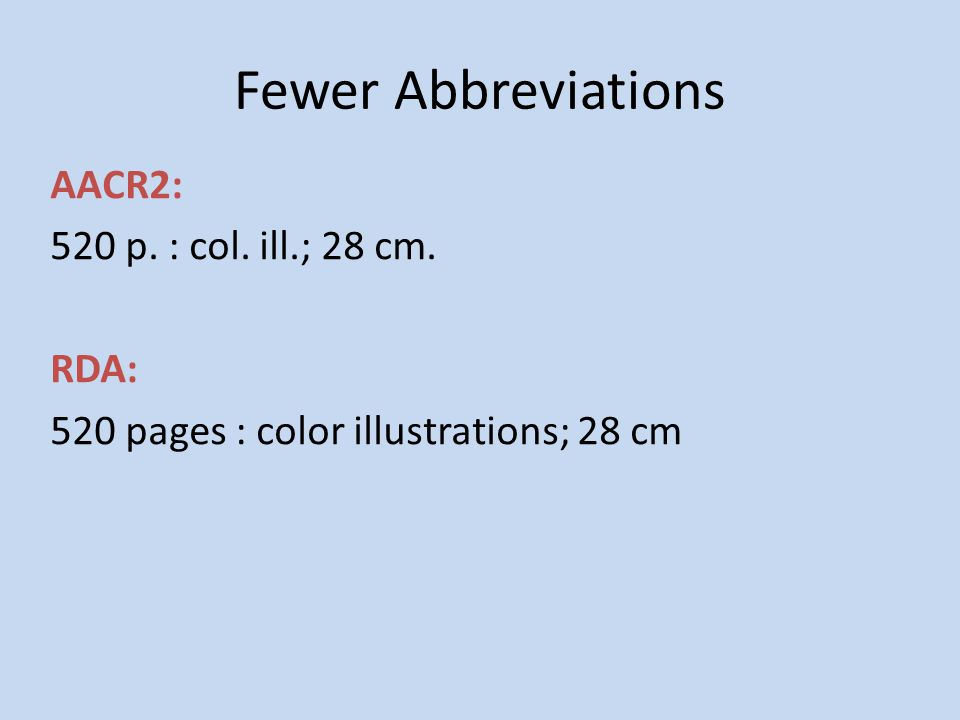 AACR2: 520 p. : col. ill.; 28 cm. RDA: 520 pages : color illustrations; 28 cm Fewer Abbreviations