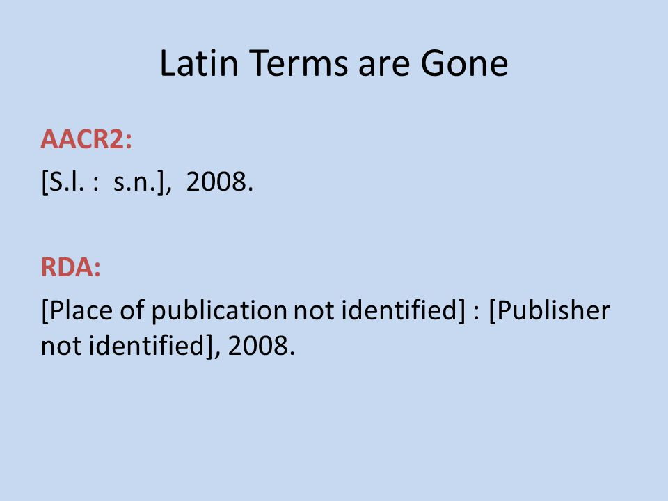 Latin Terms are Gone AACR2: [S.l. : s.n.], 2008.