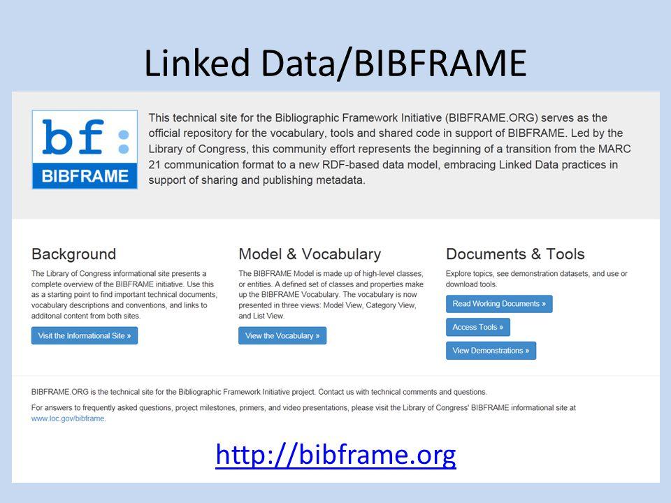 Linked Data/BIBFRAME http://bibframe.org