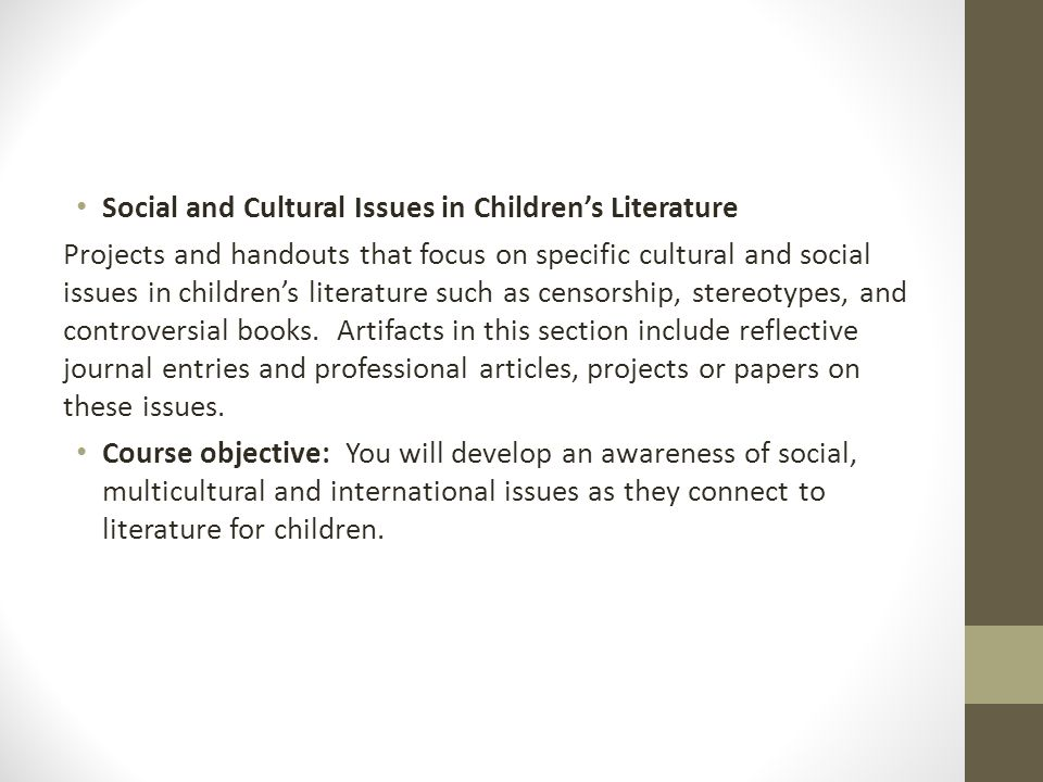 Social and Cultural Issues in Children's Literature Projects and handouts that focus on specific cultural and social issues in children's literature s