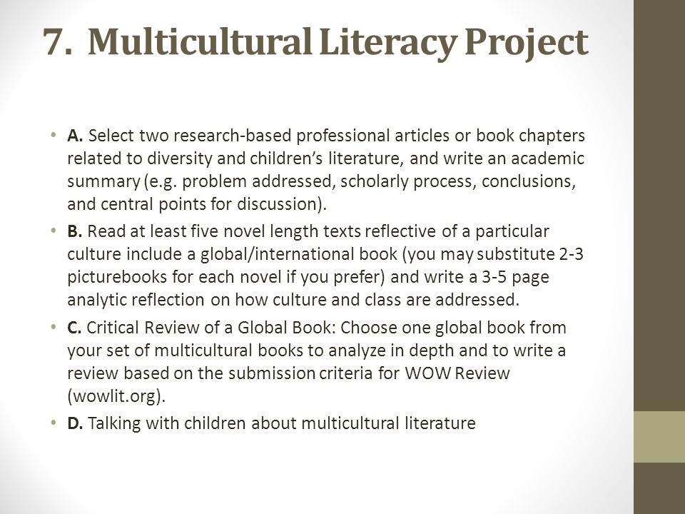 7. Multicultural Literacy Project A. Select two research-based professional articles or book chapters related to diversity and children's literature,