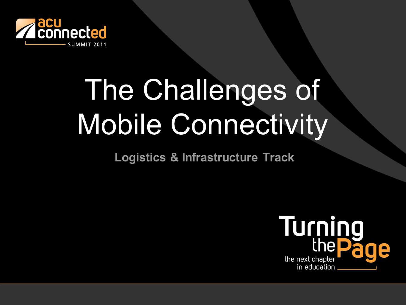 The Challenges of Mobile Connectivity Logistics & Infrastructure Track