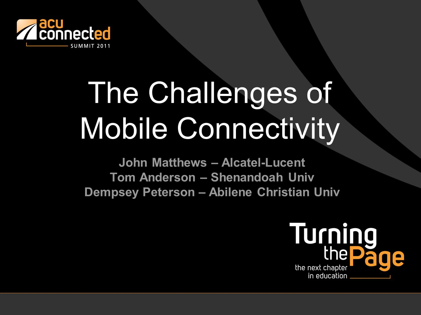 The Challenges of Mobile Connectivity John Matthews – Alcatel-Lucent Tom Anderson – Shenandoah Univ Dempsey Peterson – Abilene Christian Univ