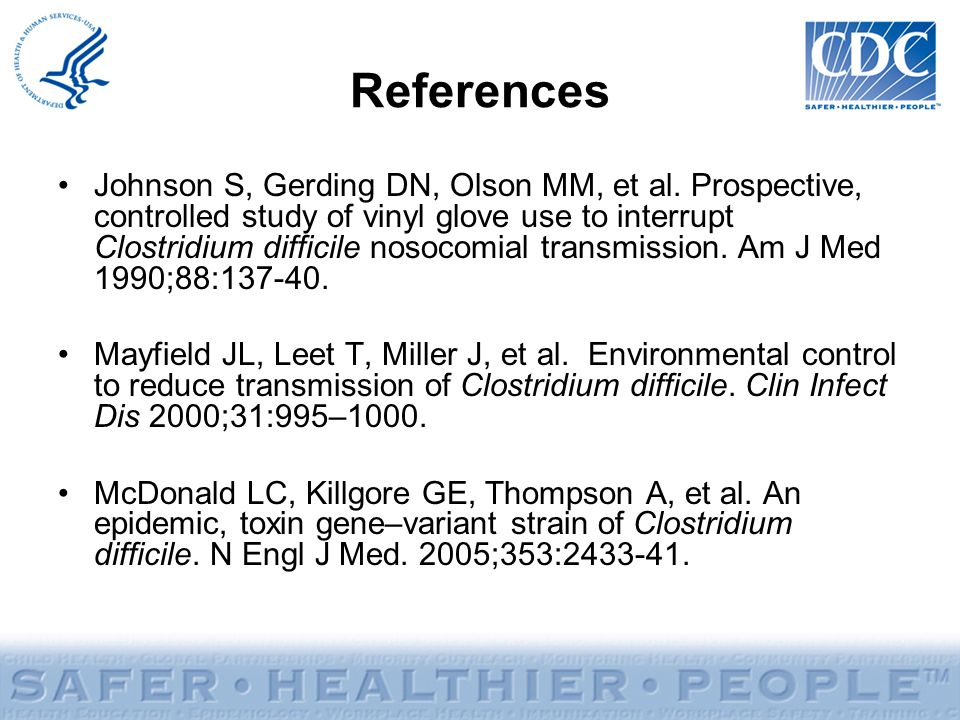 References Johnson S, Gerding DN, Olson MM, et al.