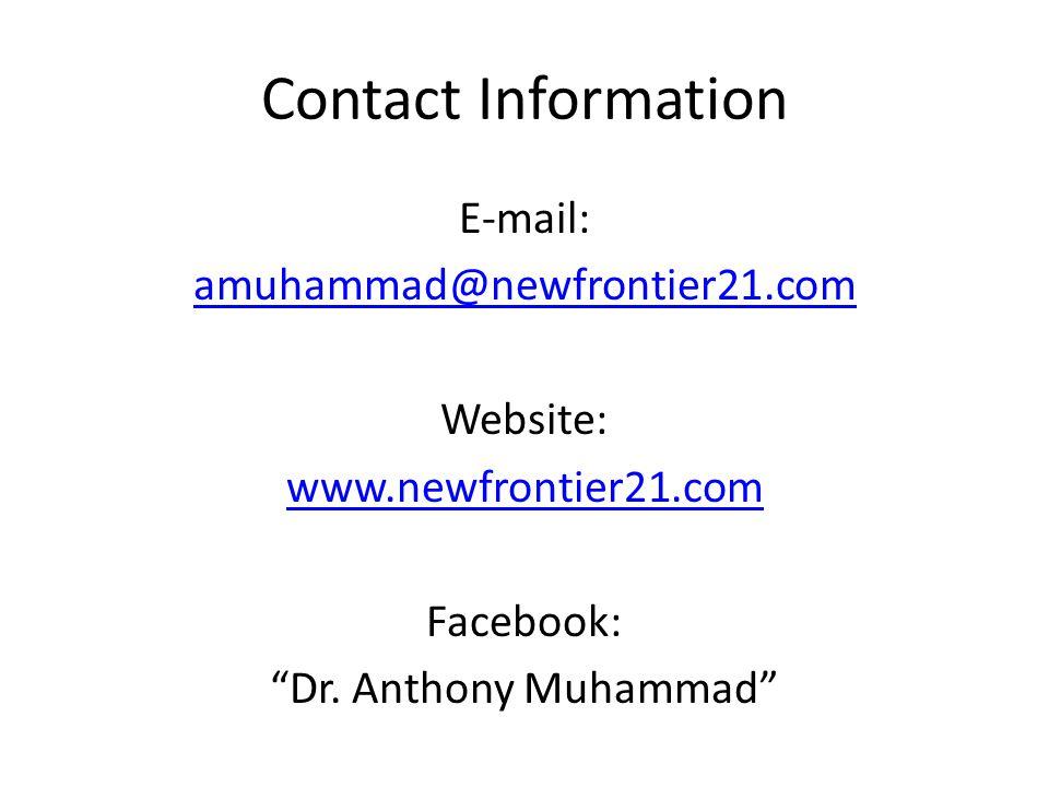 Contact Information E-mail: amuhammad@newfrontier21.com Website: www.newfrontier21.com Facebook: Dr.