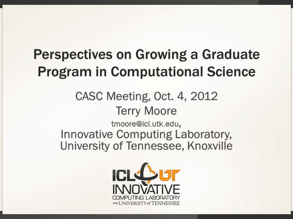 Perspectives on Growing a Graduate Program in Computational Science CASC Meeting, Oct.