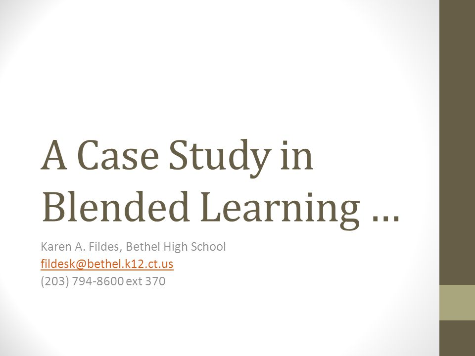 A Case Study in Blended Learning … Karen A.