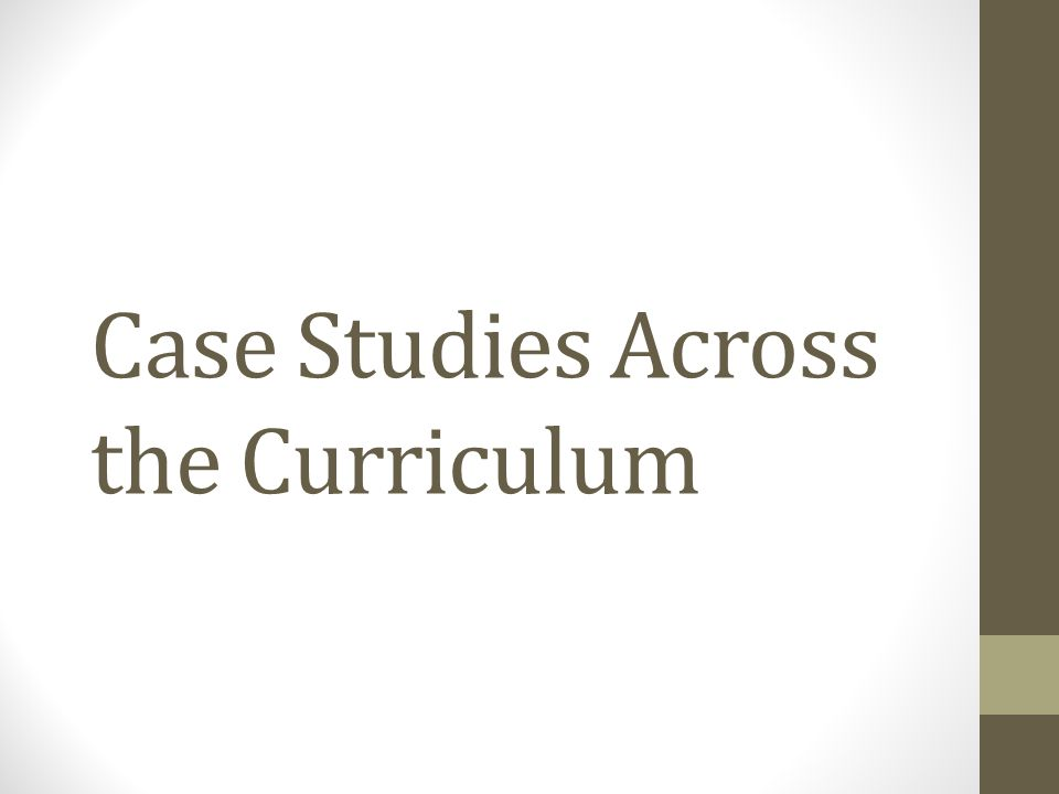 Case Studies Across the Curriculum
