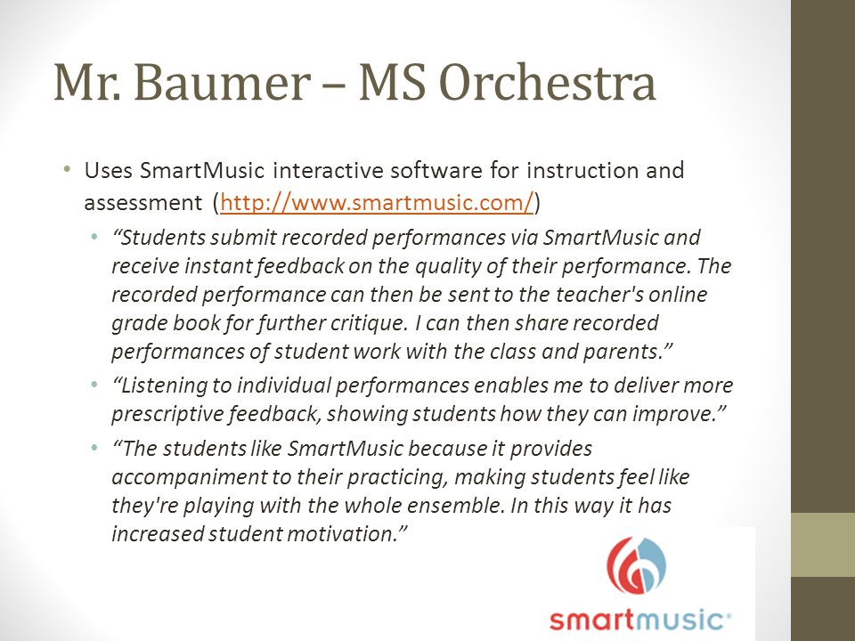 """Mr. Baumer – MS Orchestra Uses SmartMusic interactive software for instruction and assessment (http://www.smartmusic.com/)http://www.smartmusic.com/ """""""