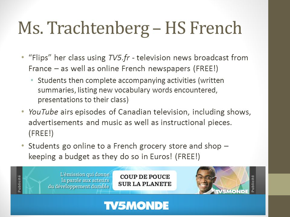 """Ms. Trachtenberg – HS French """"Flips"""" her class using TV5.fr - television news broadcast from France – as well as online French newspapers (FREE!) Stud"""