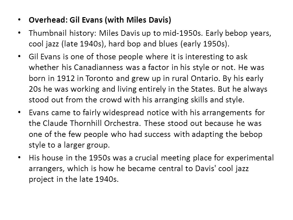 Overhead: Gil Evans (with Miles Davis) Thumbnail history: Miles Davis up to mid-1950s.