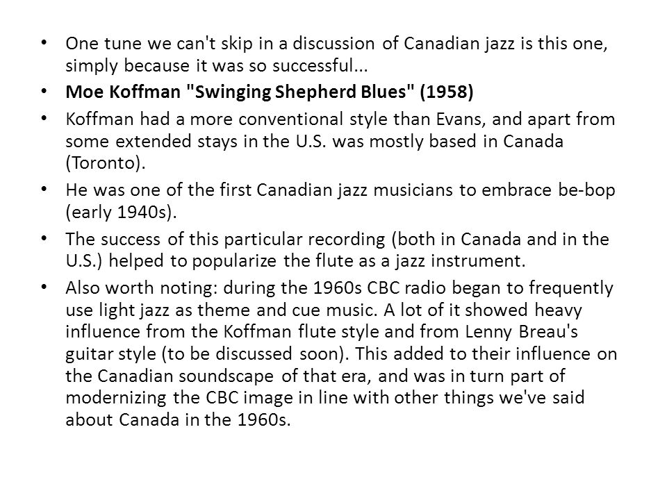 One tune we can t skip in a discussion of Canadian jazz is this one, simply because it was so successful...