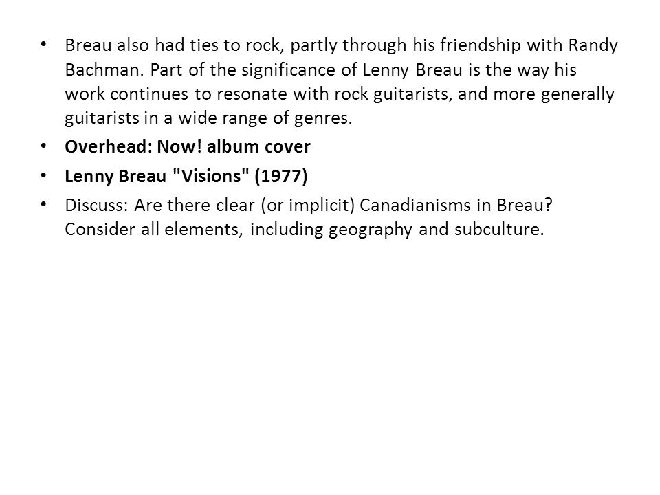 Breau also had ties to rock, partly through his friendship with Randy Bachman.