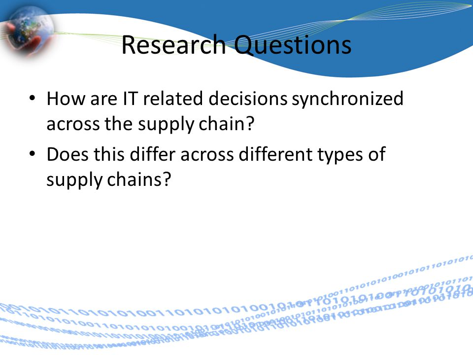 Research Questions How are IT related decisions synchronized across the supply chain.