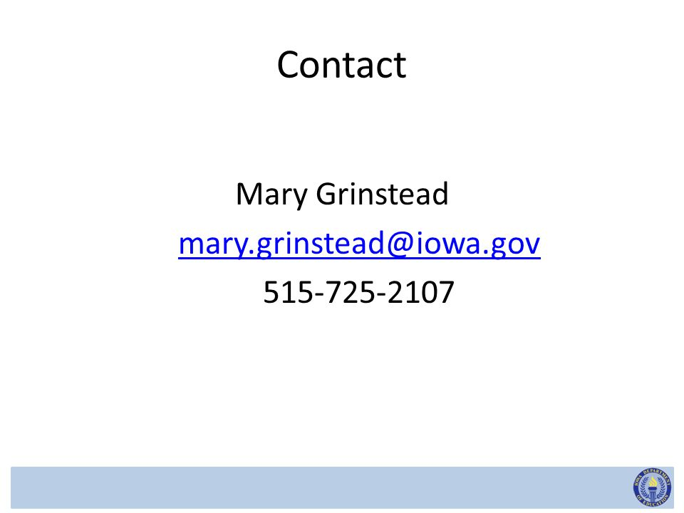 Contact Mary Grinstead mary.grinstead@iowa.gov 515-725-2107