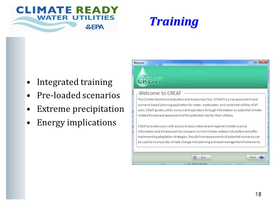 Training Integrated training Pre-loaded scenarios Extreme precipitation Energy implications 18
