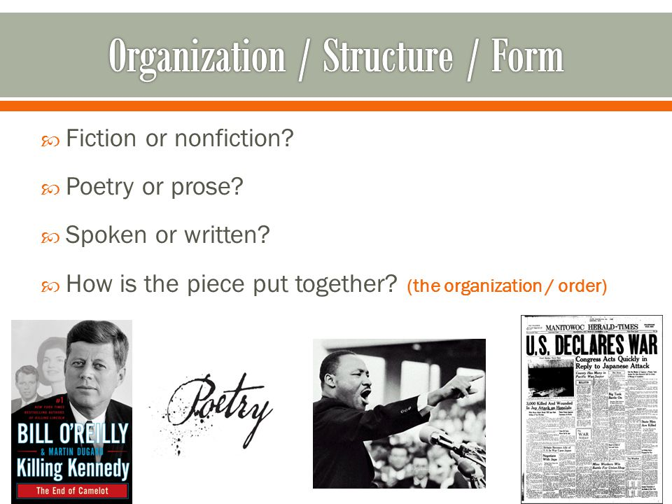  Fiction or nonfiction.  Poetry or prose.  Spoken or written.