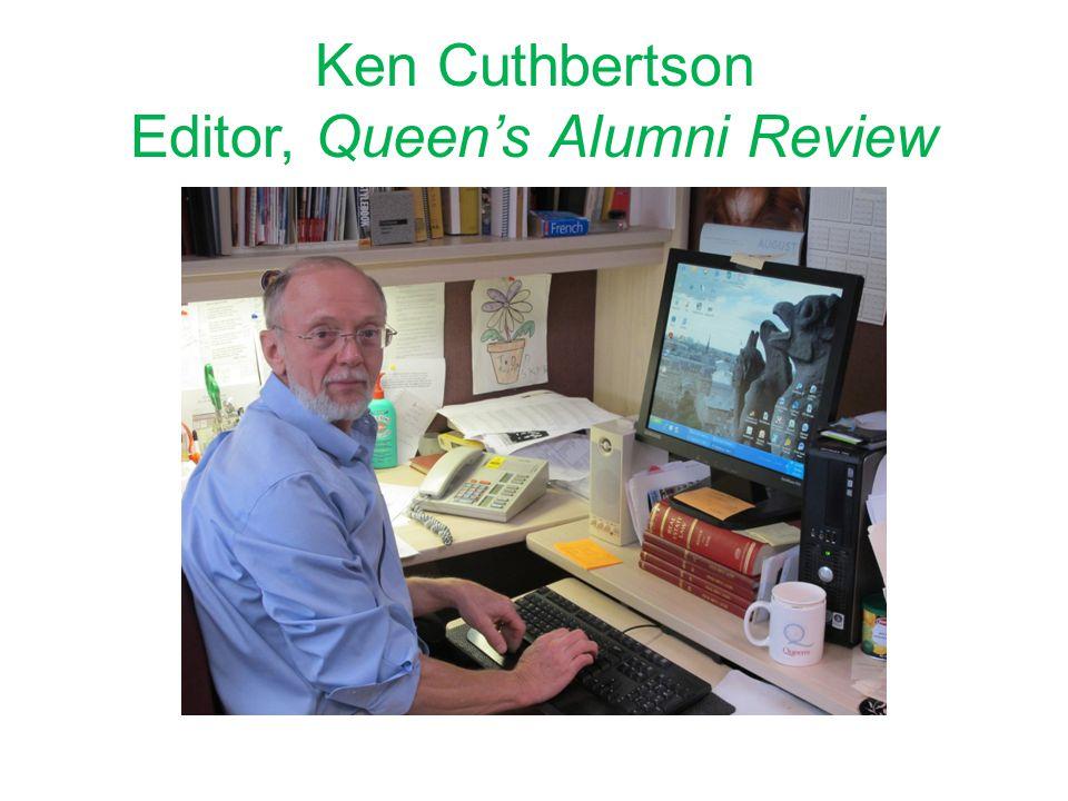 Ken Cuthbertson Editor, Queen's Alumni Review