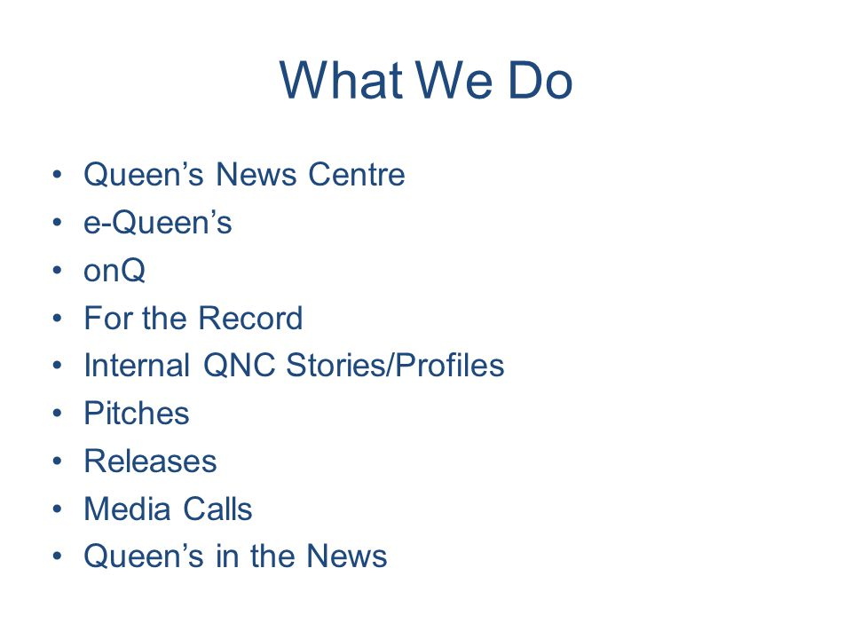 What We Do Queen's News Centre e-Queen's onQ For the Record Internal QNC Stories/Profiles Pitches Releases Media Calls Queen's in the News