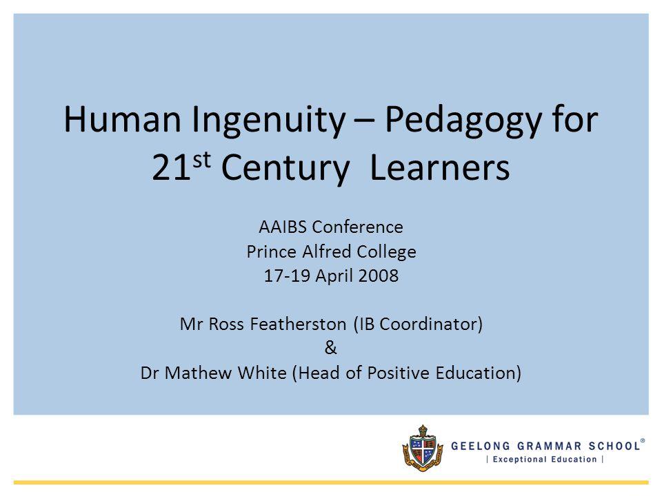 Positive Education A pedagogy for the 21 st Century?