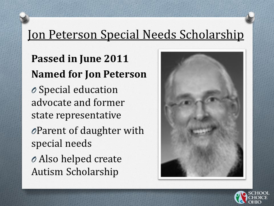 Special Needs Scholarship Program O Scholarships are limited to 5% of the students with IEPs in the state (234,000) O An estimated of 11,700 scholarships could be awarded.