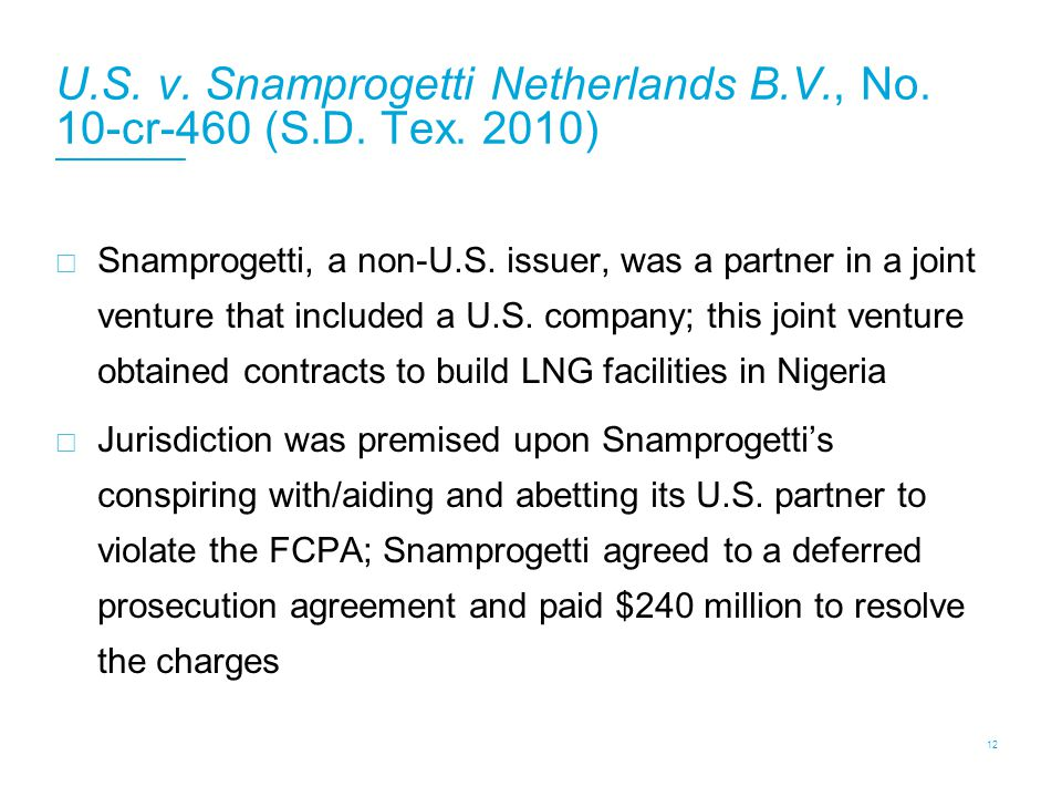 U.S. v. Snamprogetti Netherlands B.V., No. 10-cr-460 (S.D. Tex. 2010)  Snamprogetti, a non-U.S. issuer, was a partner in a joint venture that include