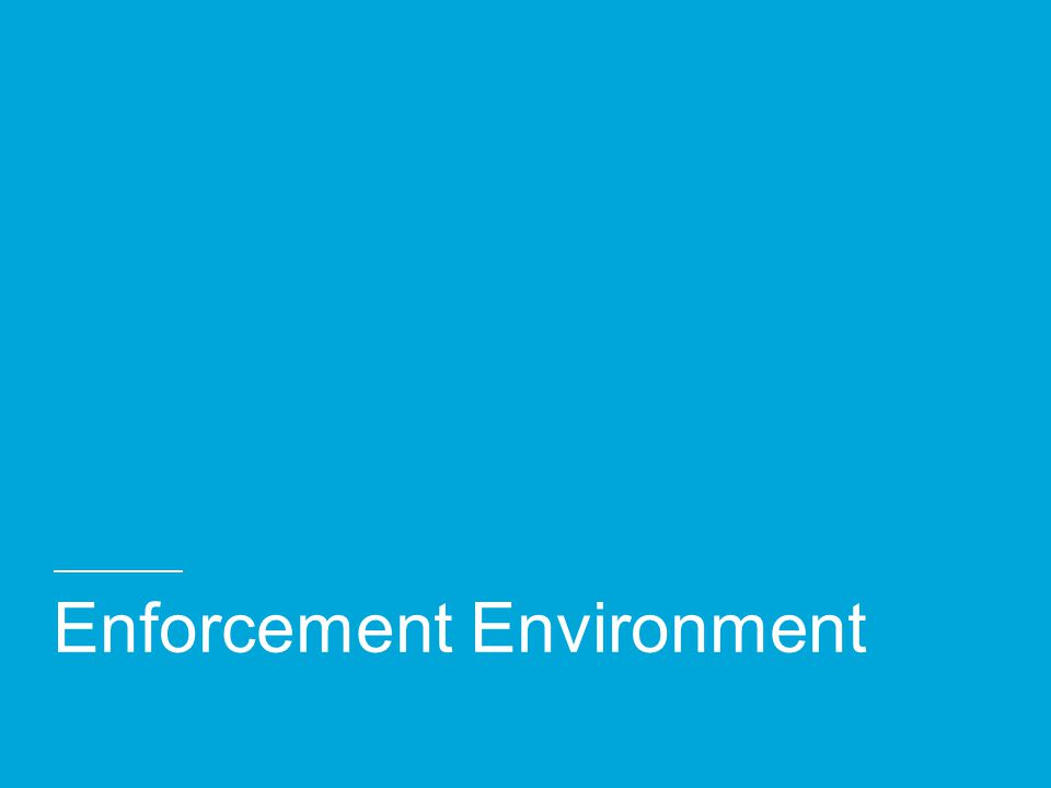 Enforcement Environment