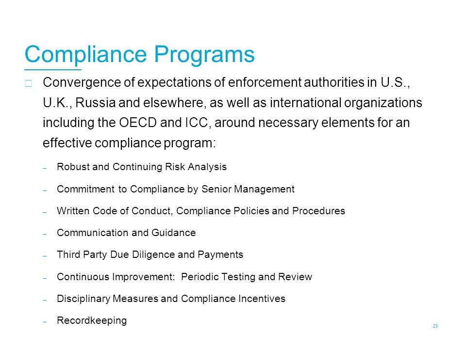 Compliance Programs  Convergence of expectations of enforcement authorities in U.S., U.K., Russia and elsewhere, as well as international organizatio