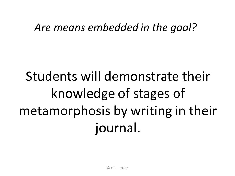 Are means embedded in the goal.