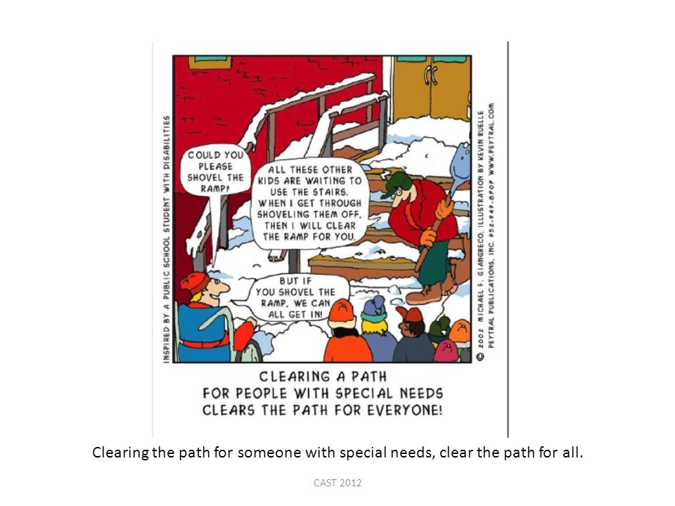 CAST 2012 Clearing the path for someone with special needs, clear the path for all.