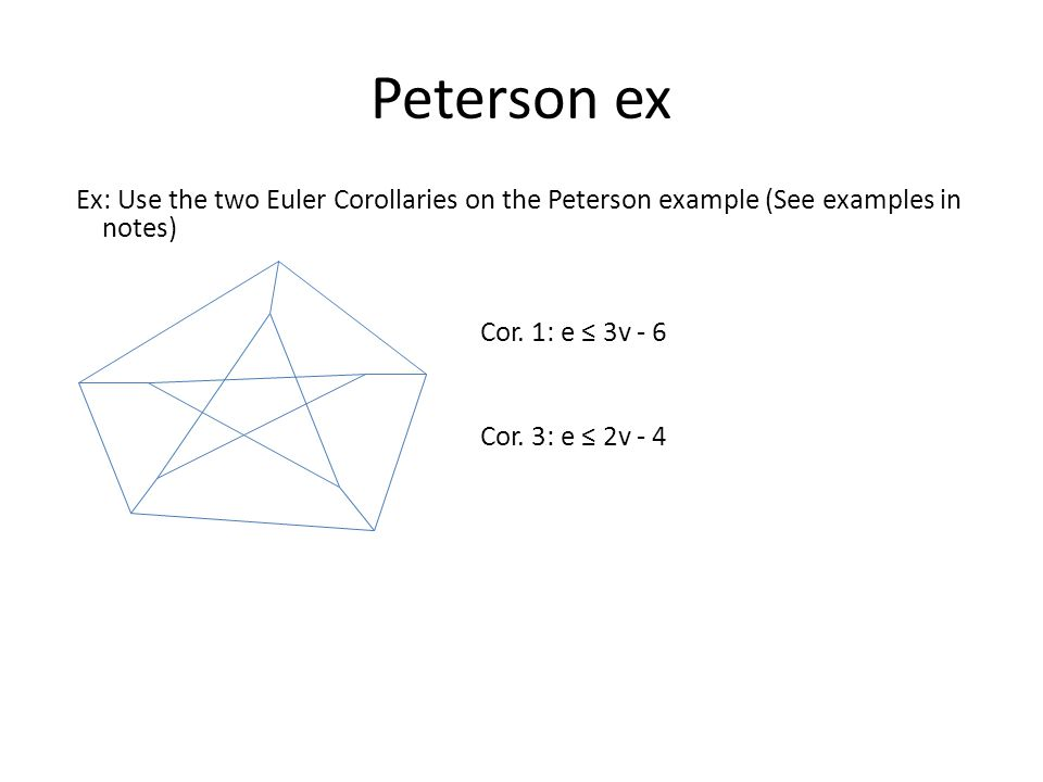 Peterson ex Ex: Use the two Euler Corollaries on the Peterson example (See examples in notes) Cor.