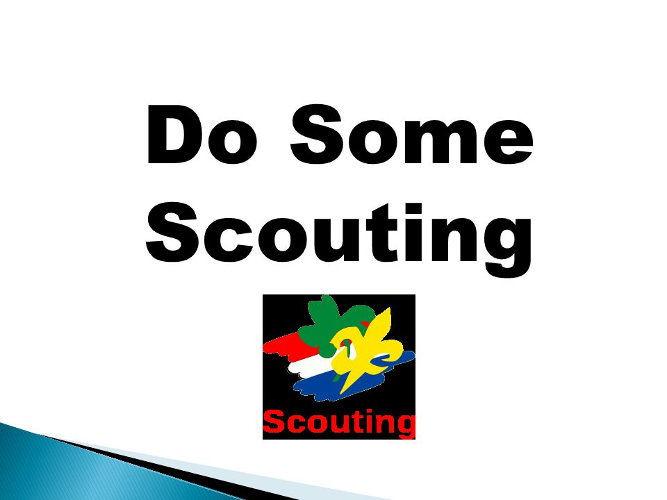 Do Some Scouting