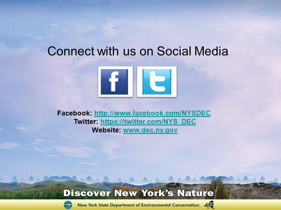 Connect with us on Social Media Facebook: http://www.facebook.com/NYSDEC http://www.facebook.com/NYSDEC Twitter: https://twitter.com/NYS_DEChttps://tw