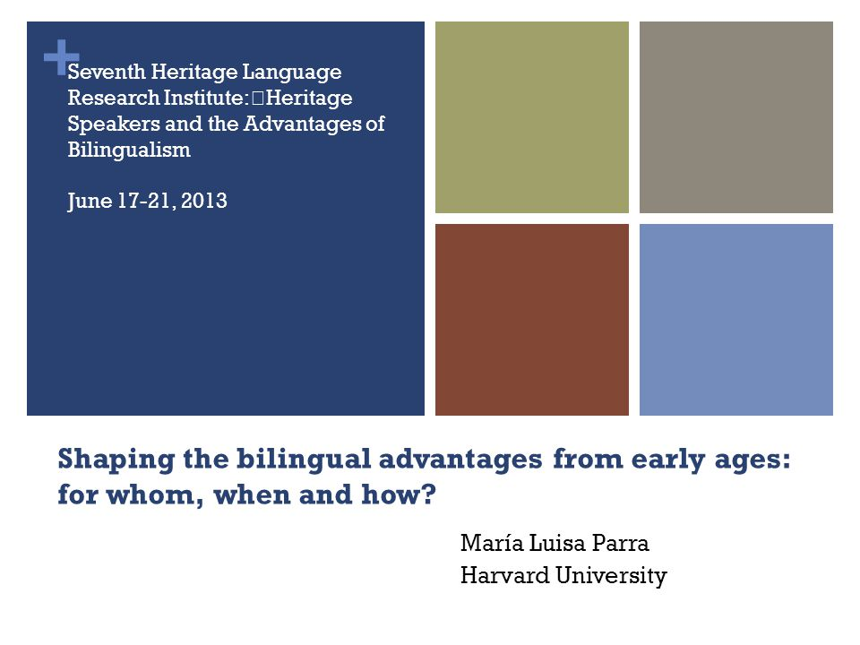 + Shaping the bilingual advantages from early ages: for whom, when and how.