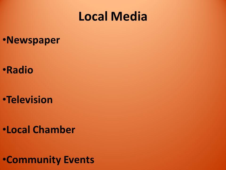 Local Media Newspaper Radio Television Local Chamber Community Events