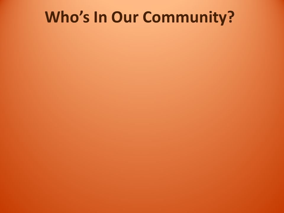 Who's In Our Community?