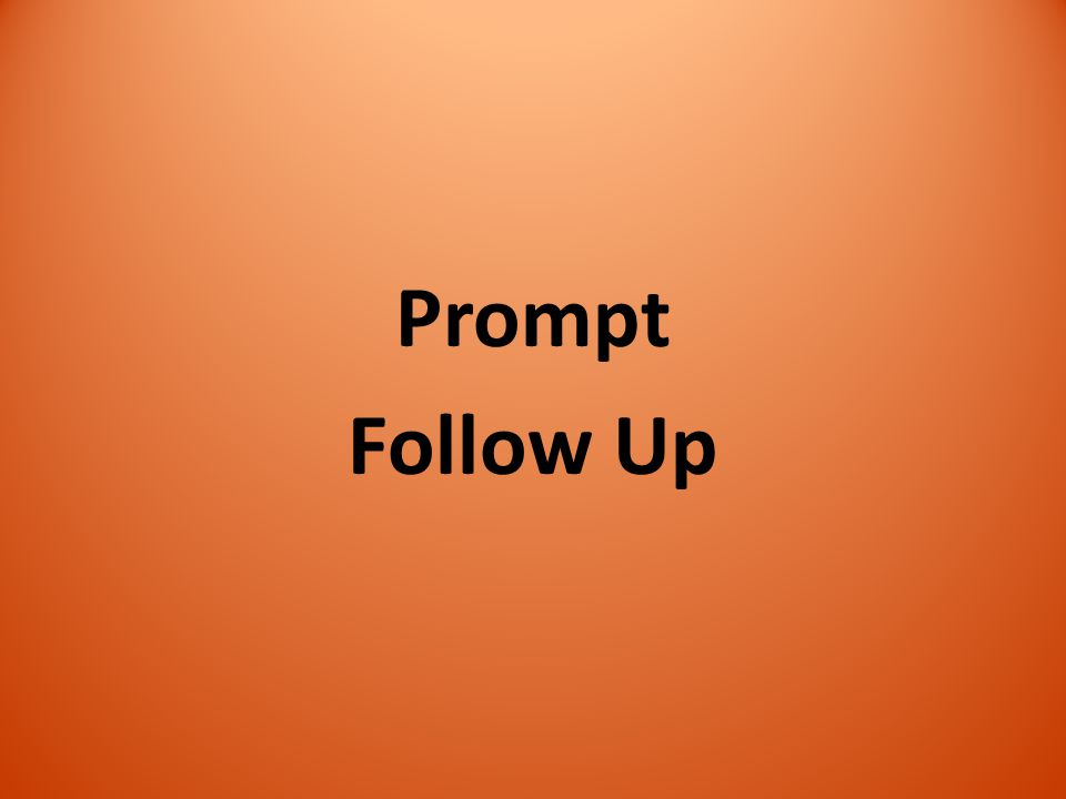Prompt Follow Up