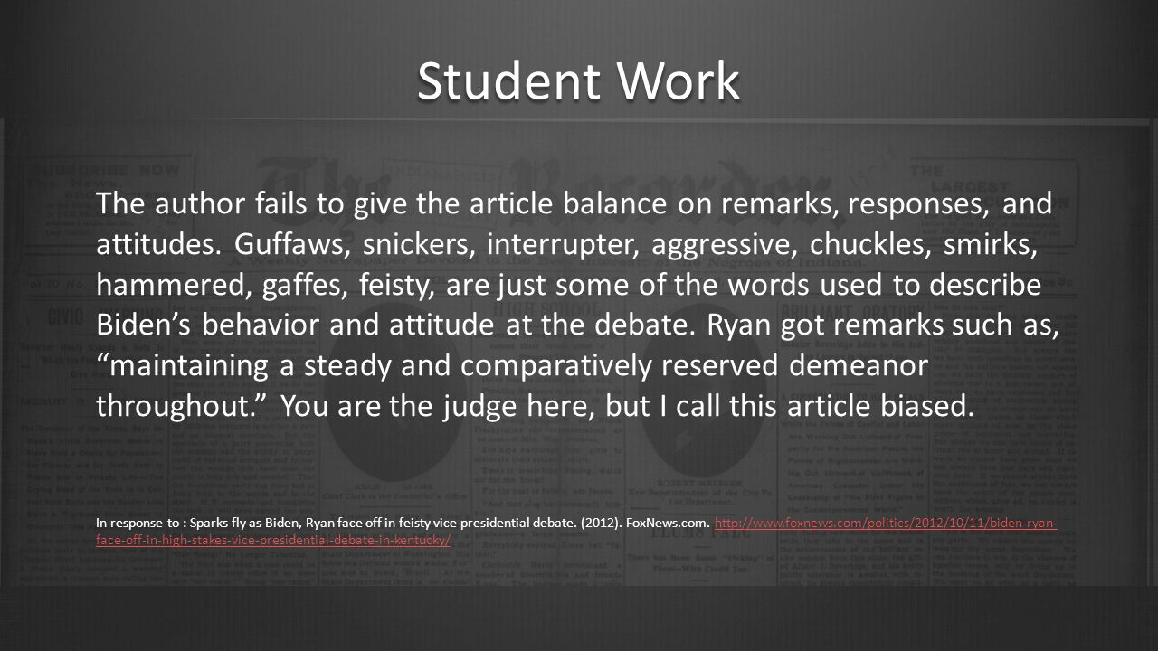 Student Work The author fails to give the article balance on remarks, responses, and attitudes.