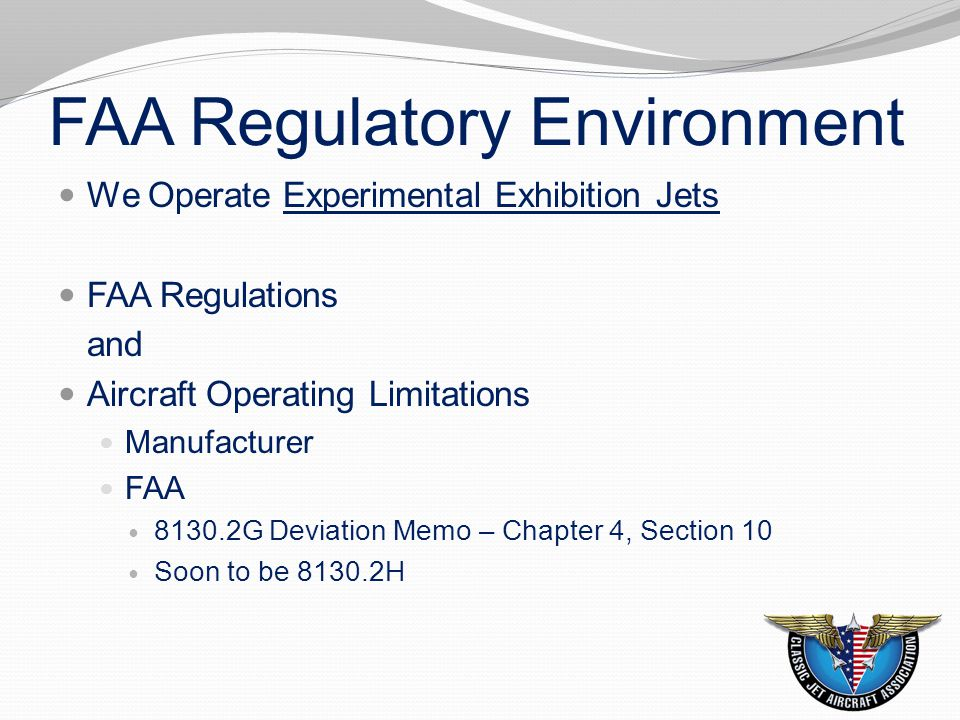 FAA Regulatory Environment Approved Operations are limited to: 1.