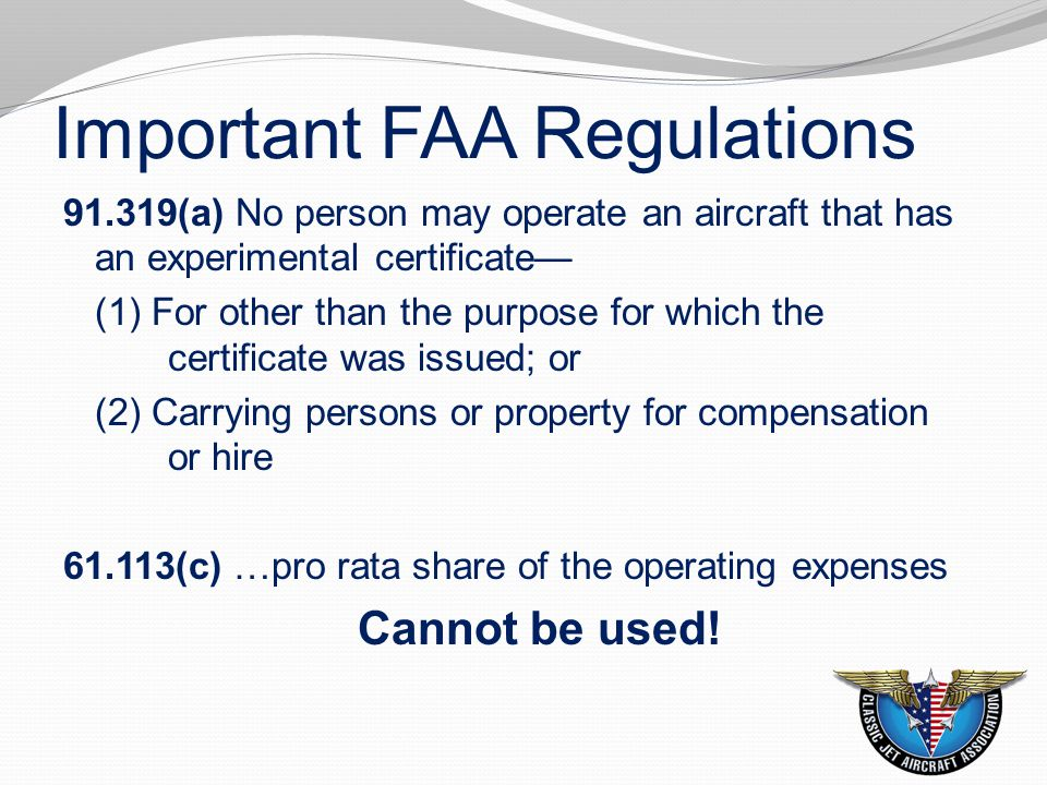 Insurance Implications FAA Certificate Actions 91.13 Careless or reckless operation – Often Cited 91.319(c) Flight Over Densely Populated Area Operating Limitations – Flight Over DPA Insurance Risk of 91.13 Significant premium increase at next renewal Denial
