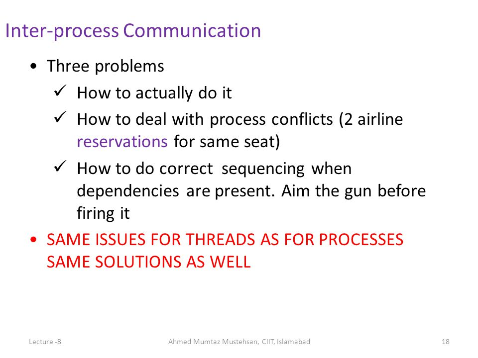 Three problems How to actually do it How to deal with process conflicts (2 airline reservations for same seat) How to do correct sequencing when dependencies are present.
