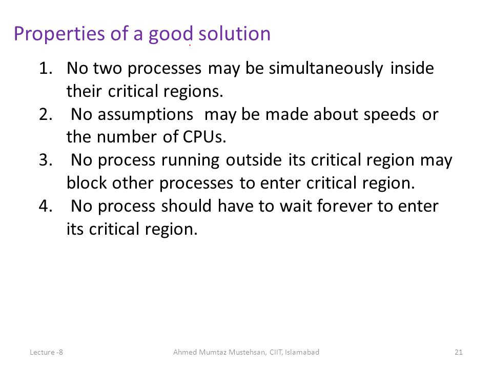 1.No two processes may be simultaneously inside their critical regions.