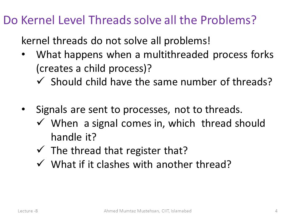 kernel threads do not solve all problems.