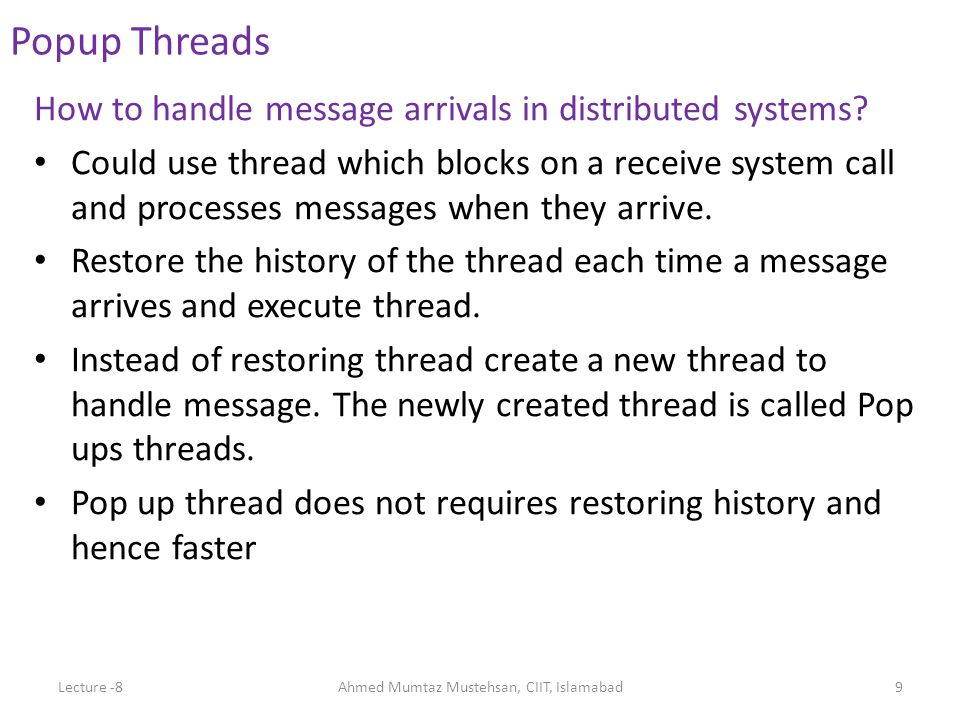How to handle message arrivals in distributed systems? Could use thread which blocks on a receive system call and processes messages when they arrive.