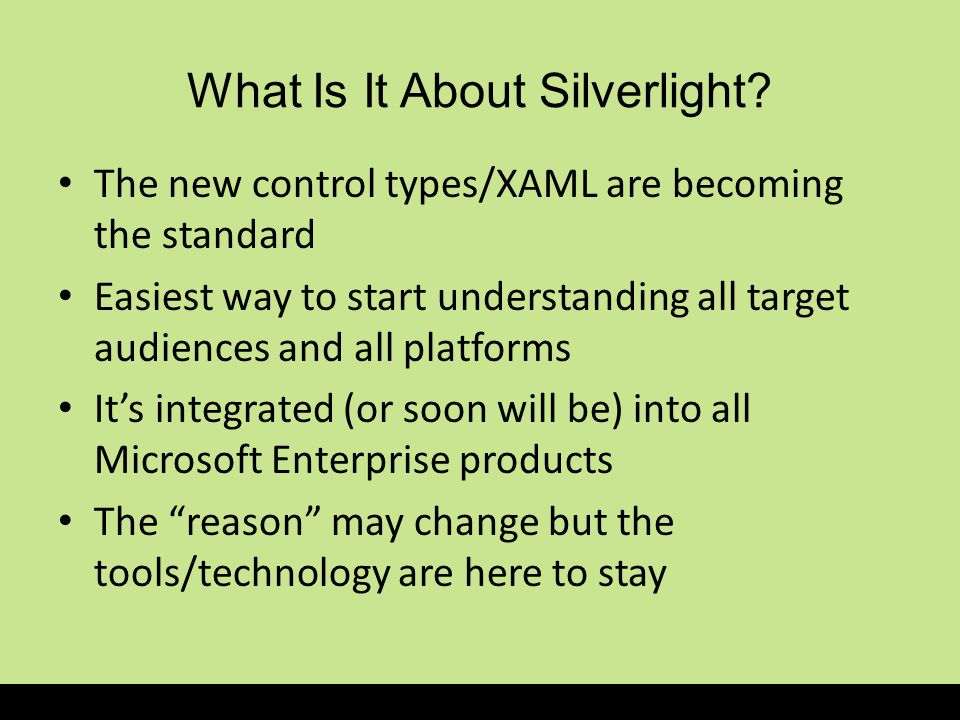 What Is It About Silverlight.