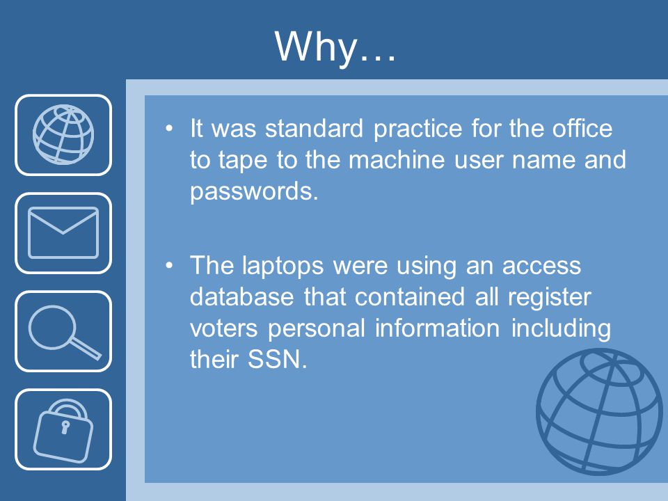 Why… It was standard practice for the office to tape to the machine user name and passwords.