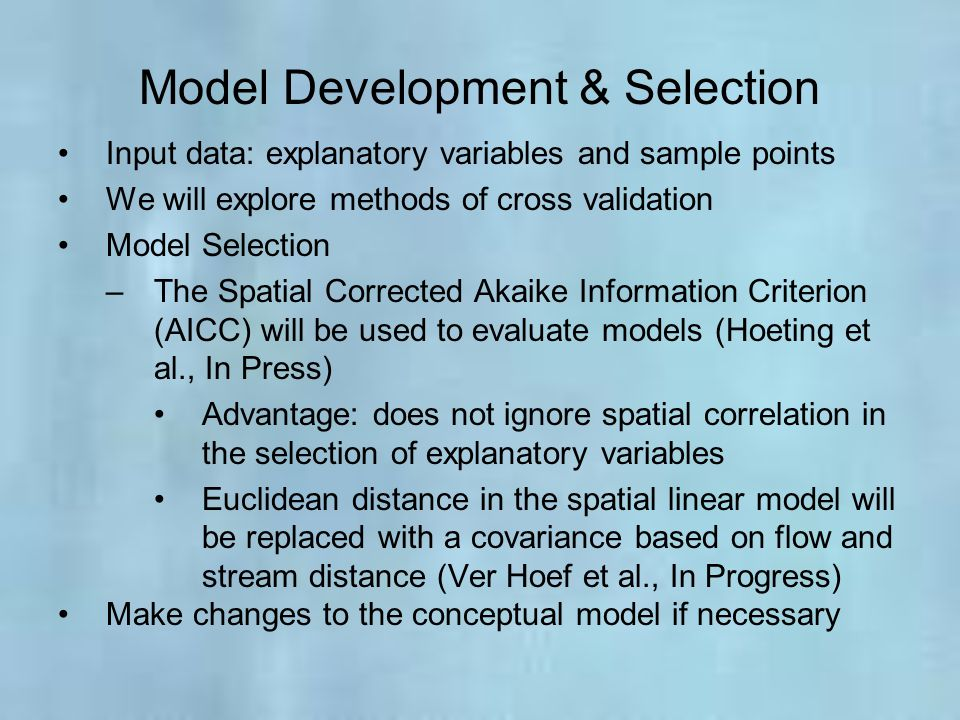 Model Development & Selection Input data: explanatory variables and sample points We will explore methods of cross validation Model Selection –The Spa